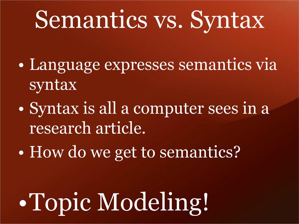 Semantics vs. Syntax • Language expresses seman...