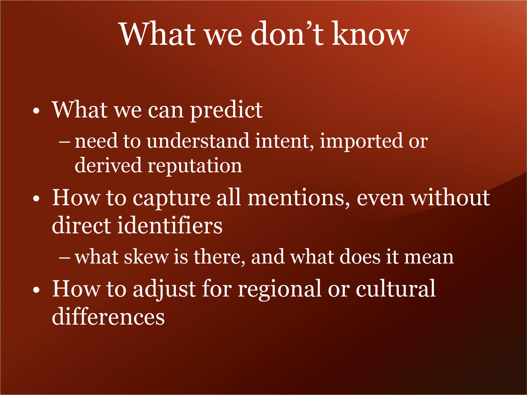 What we don't know • What we can predict – need...