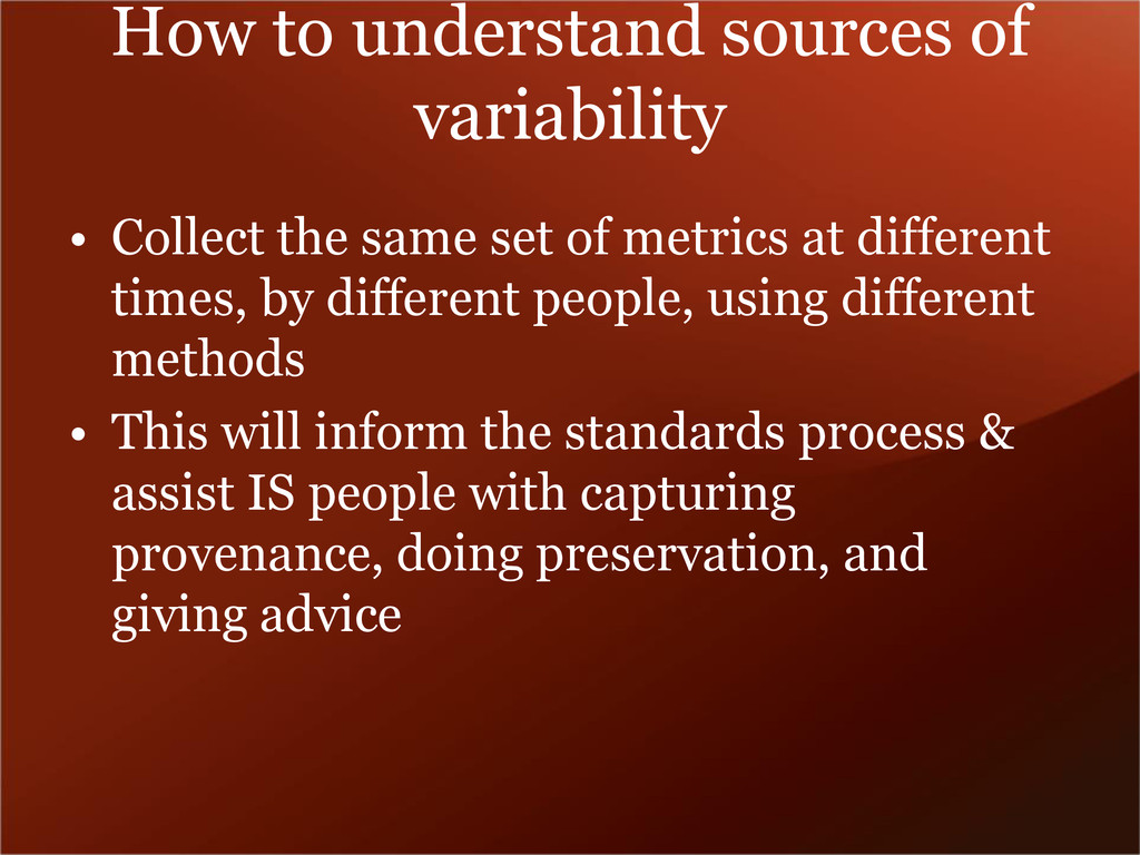 How to understand sources of variability • Coll...