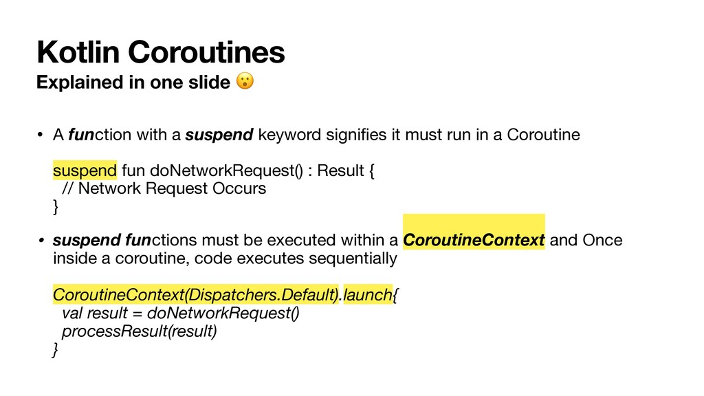 Kotlin Coroutines Explained in one slide  • A f...