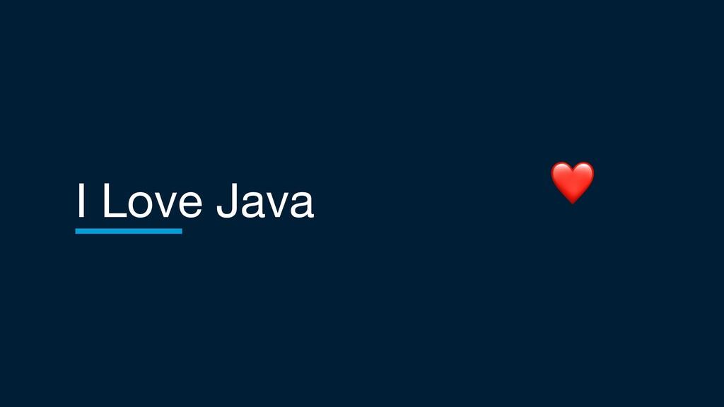 I Love Java ❤