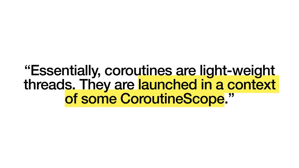 """""""Essentially, coroutines are light-weight threa..."""