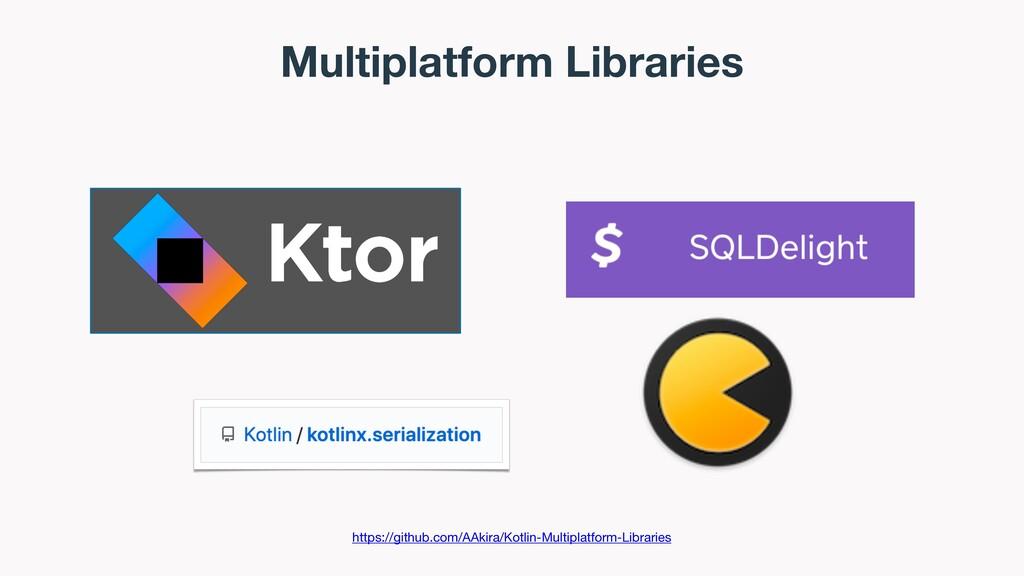 Multiplatform Libraries https://github.com/AAki...