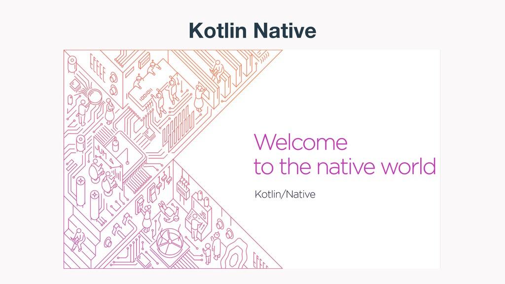Kotlin Native