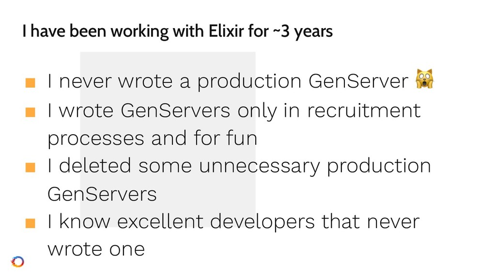 I have been working with Elixir for ~3 years ■ ...