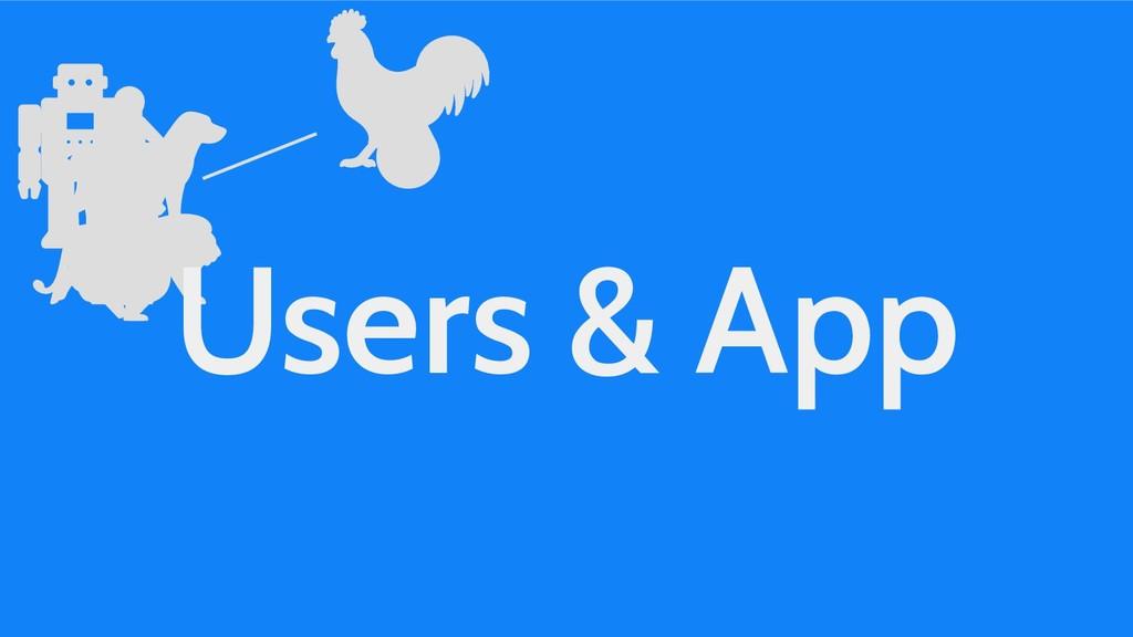 Users & App