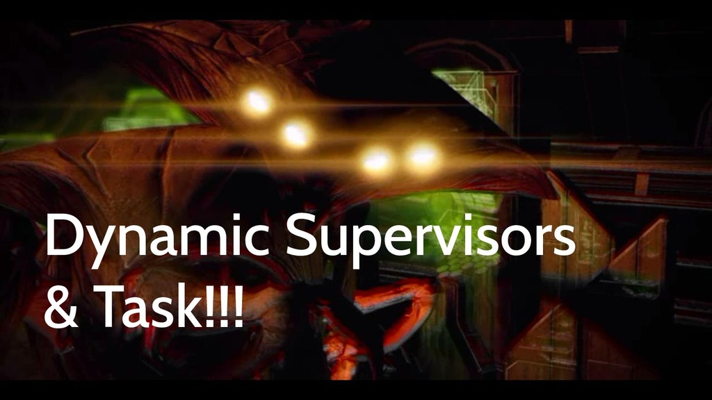 Dynamic Supervisors 