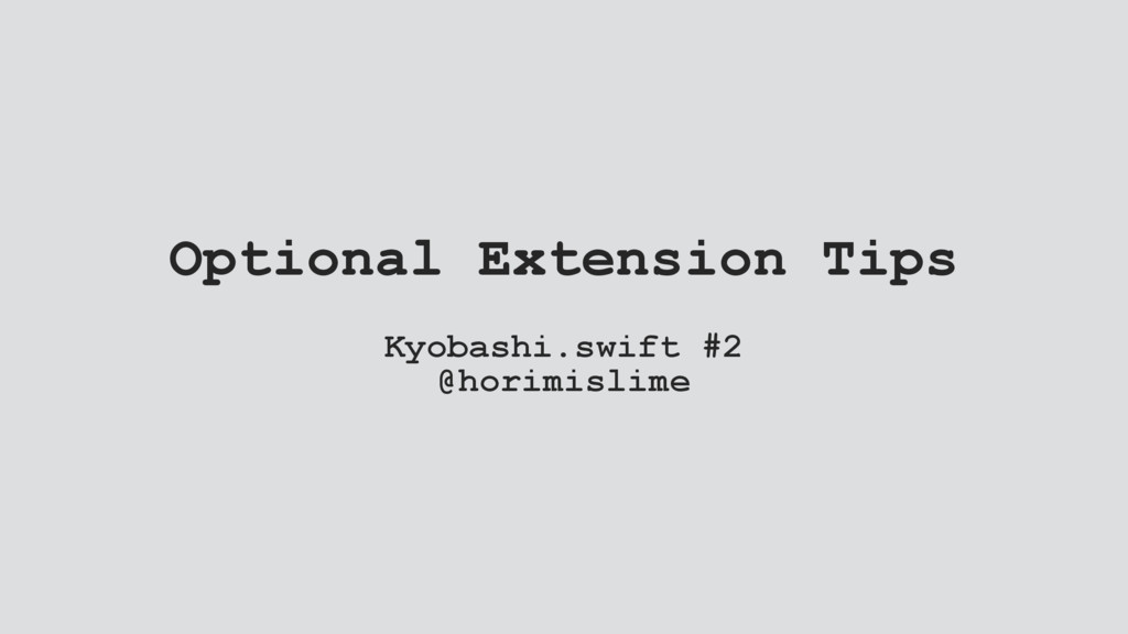 Optional Extension Tips Kyobashi.swift #2 @hori...