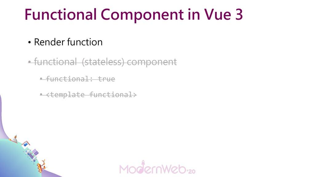 Functional Component in Vue 3 • Render function...