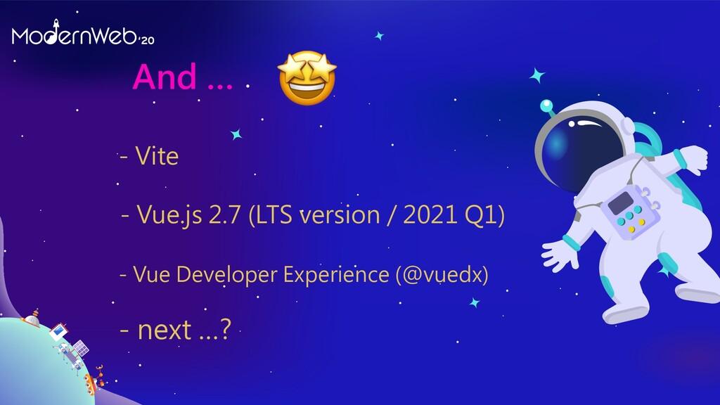 And … - Vue.js 2.7 (LTS version / 2021 Q1) - Vu...