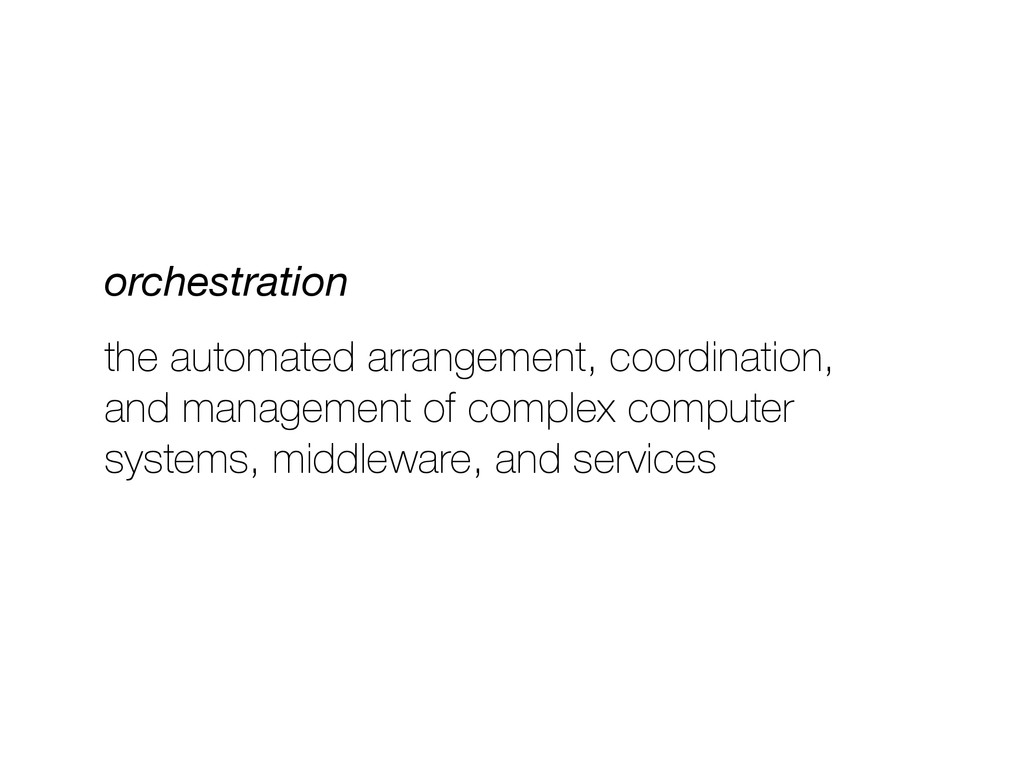 orchestration the automated arrangement, coordi...