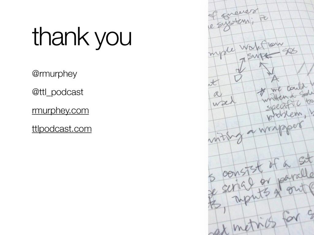 thank you @rmurphey @ttl_podcast rmurphey.com t...