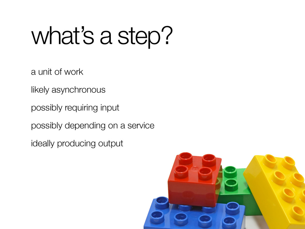 what's a step? a unit of work likely asynchrono...