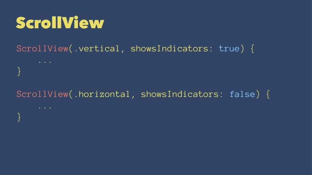 ScrollView ScrollView(.vertical, showsIndicator...