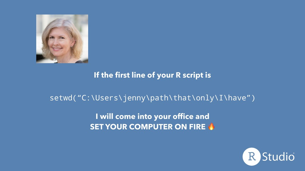 """If the first line of your R script is setwd(""""C:\..."""