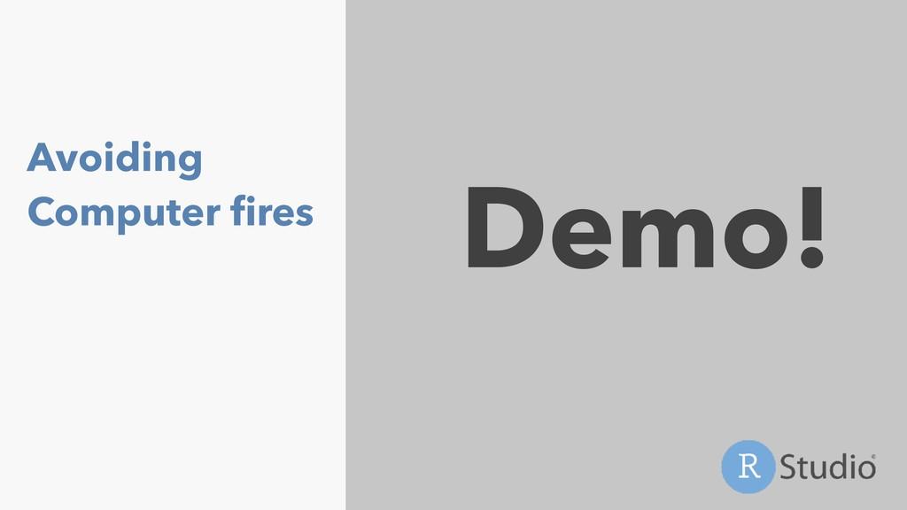 Avoiding Computer fires Demo!