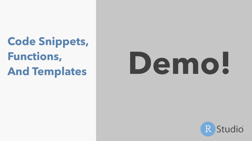 Code Snippets, Functions, And Templates Demo!