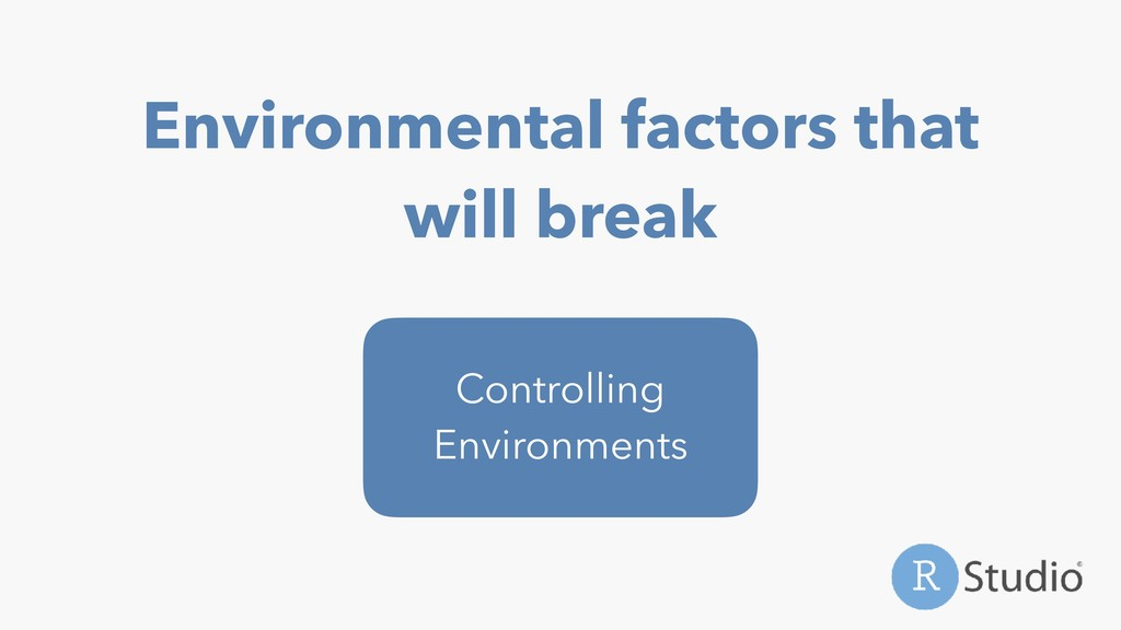 Environmental factors that will break Controlli...
