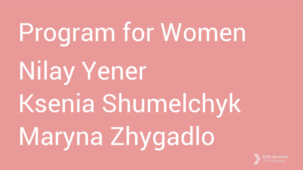 Program for Women Nilay Yener Ksenia Shumelchyk...