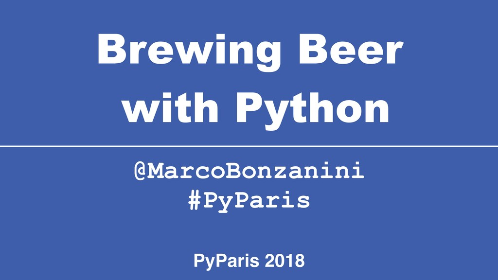 Brewing Beer with Python @MarcoBonzanini  #Py...