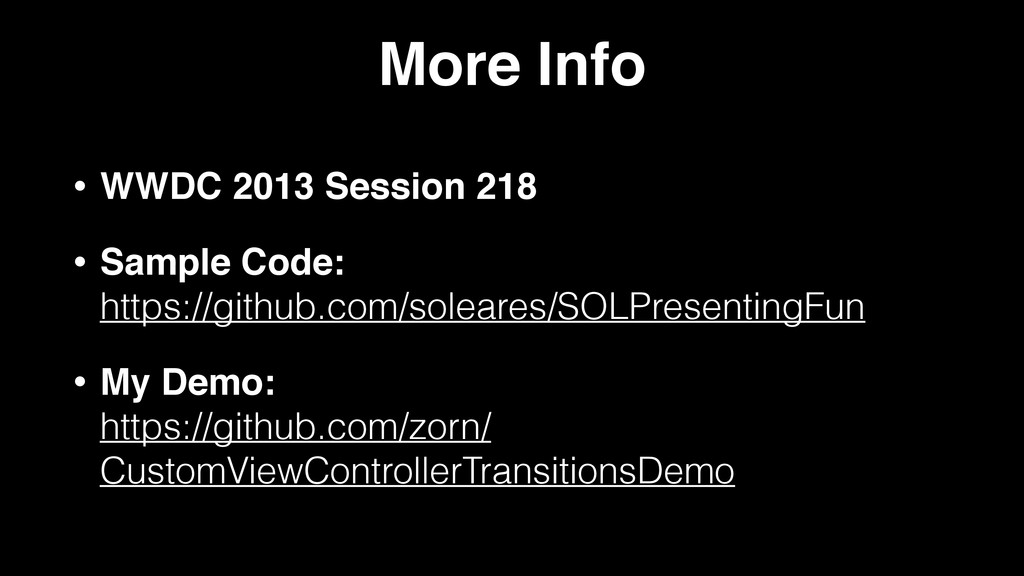 More Info • WWDC 2013 Session 218 • Sample Code...