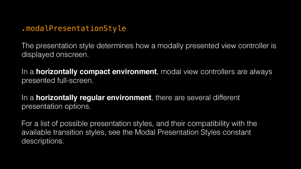 .modalPresentationStyle The presentation style ...