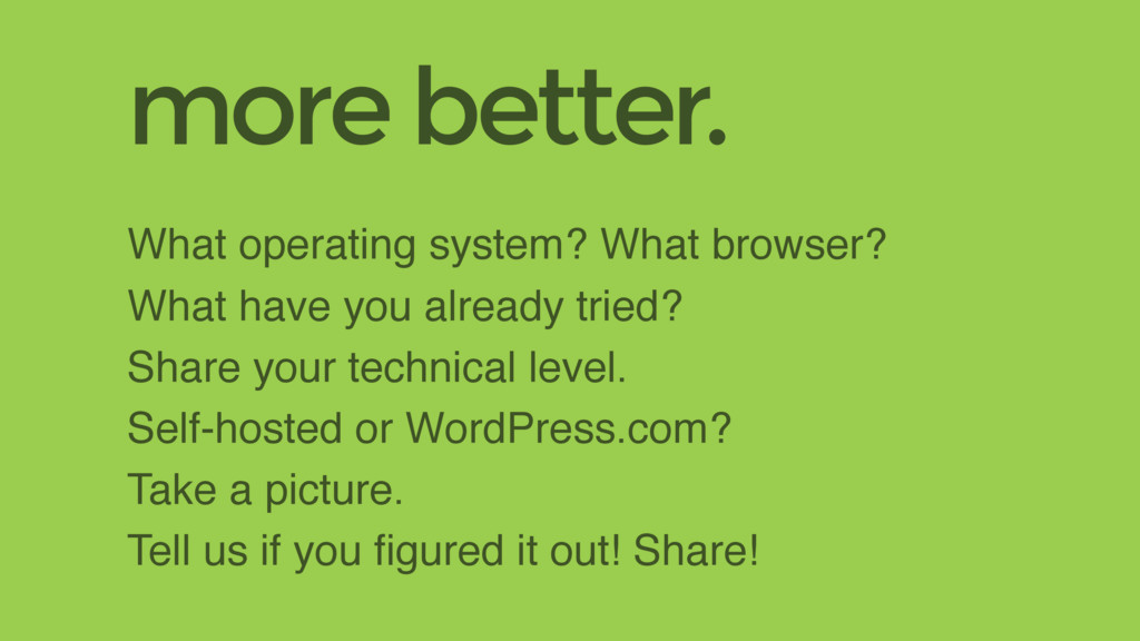 What operating system? What browser? What have ...