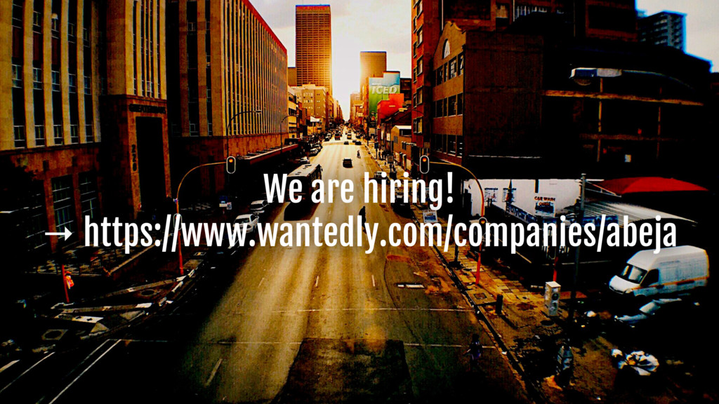 We are hiring!  → https://www.wantedly.com/comp...