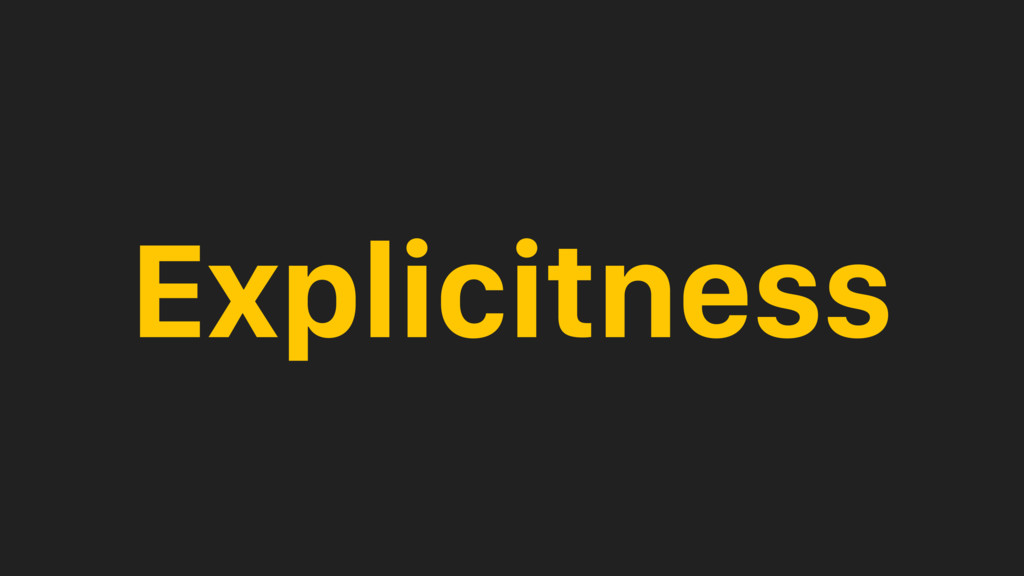 Explicitness