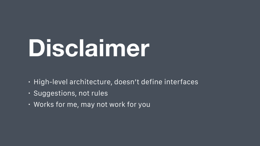 Disclaimer • High-level architecture, doesn't d...