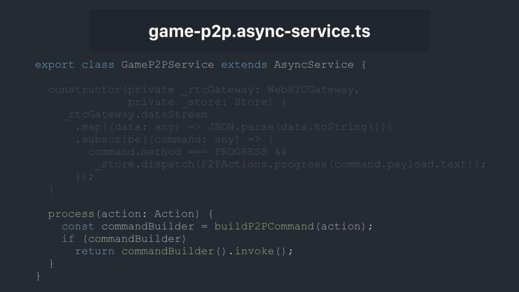 export class GameP2PService extends AsyncServic...