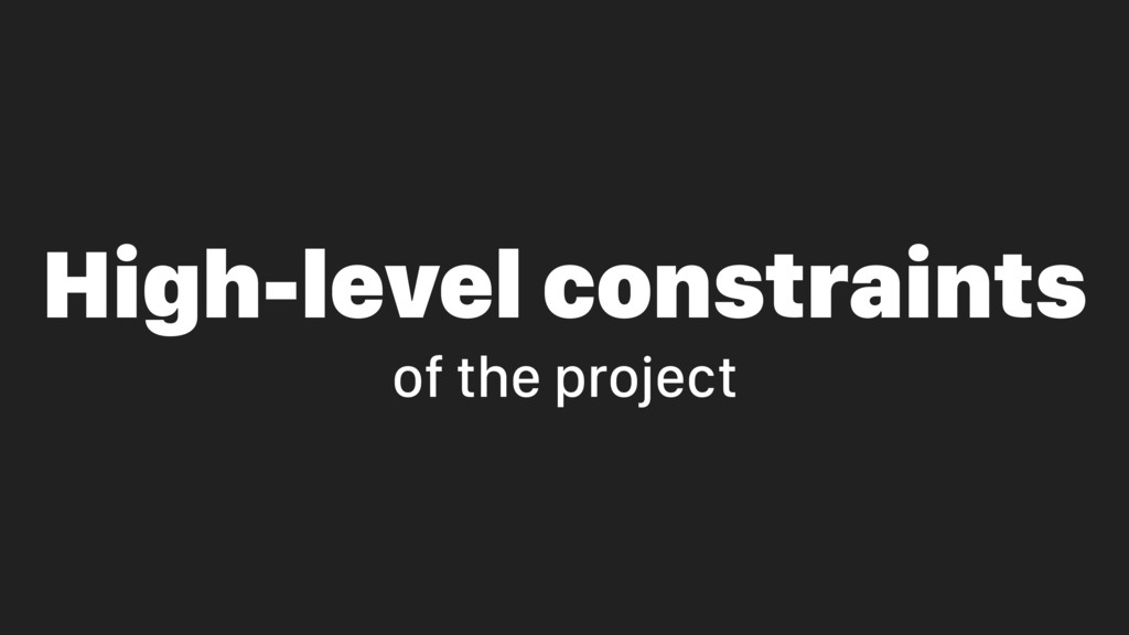 High-level constraints of the project