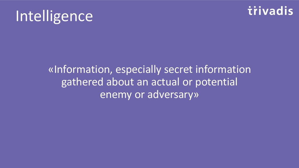 «Information, especially secret information gat...