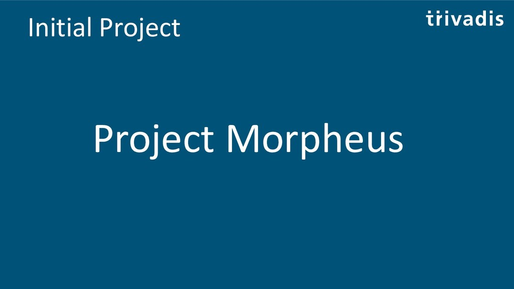 Initial Project Project Morpheus