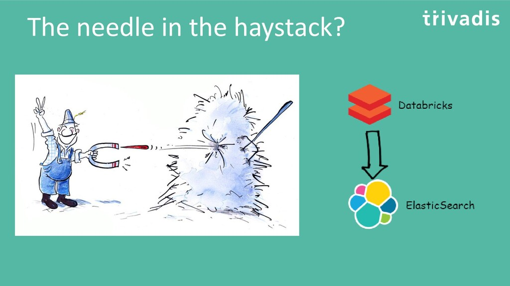 The needle in the haystack?