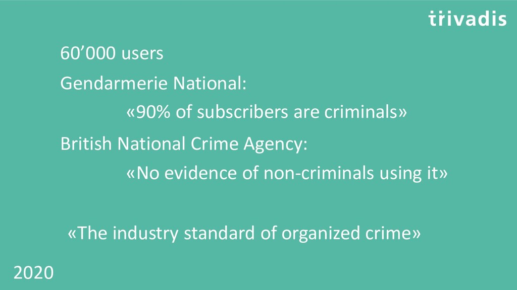 60'000 users Gendarmerie National: «90% of subs...