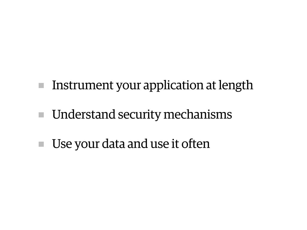 Instrument your application at length Understan...