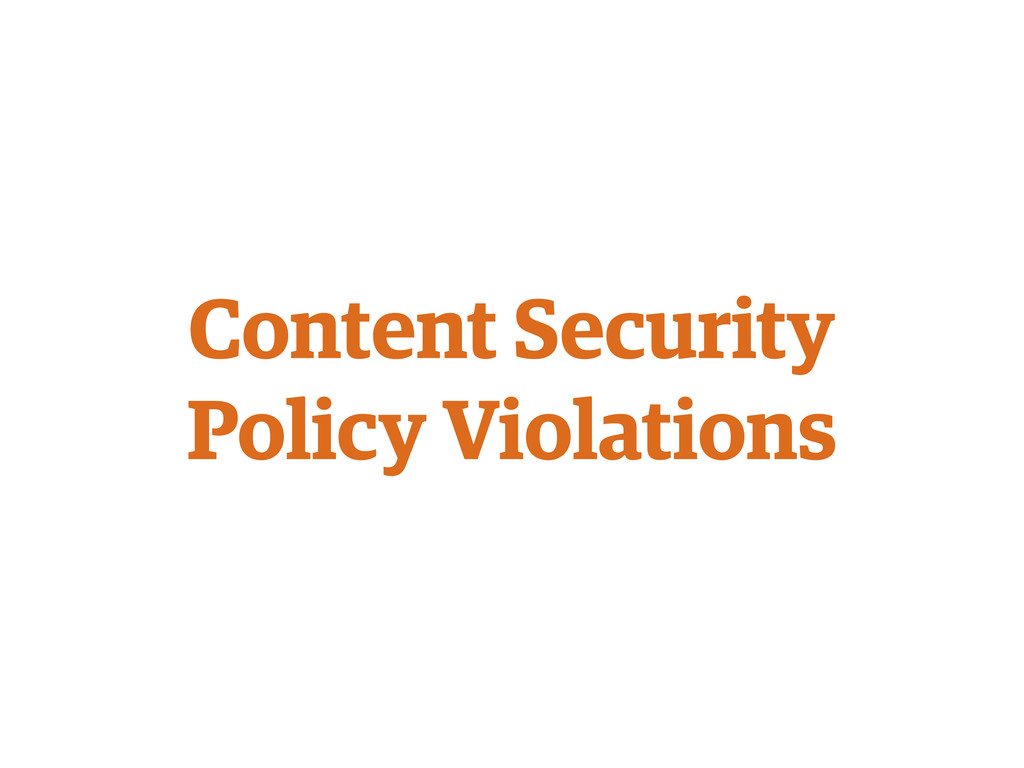 Content Security Policy Violations