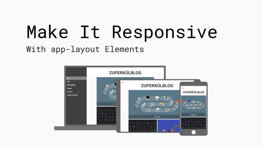 Make It Responsive With app-layout Elements