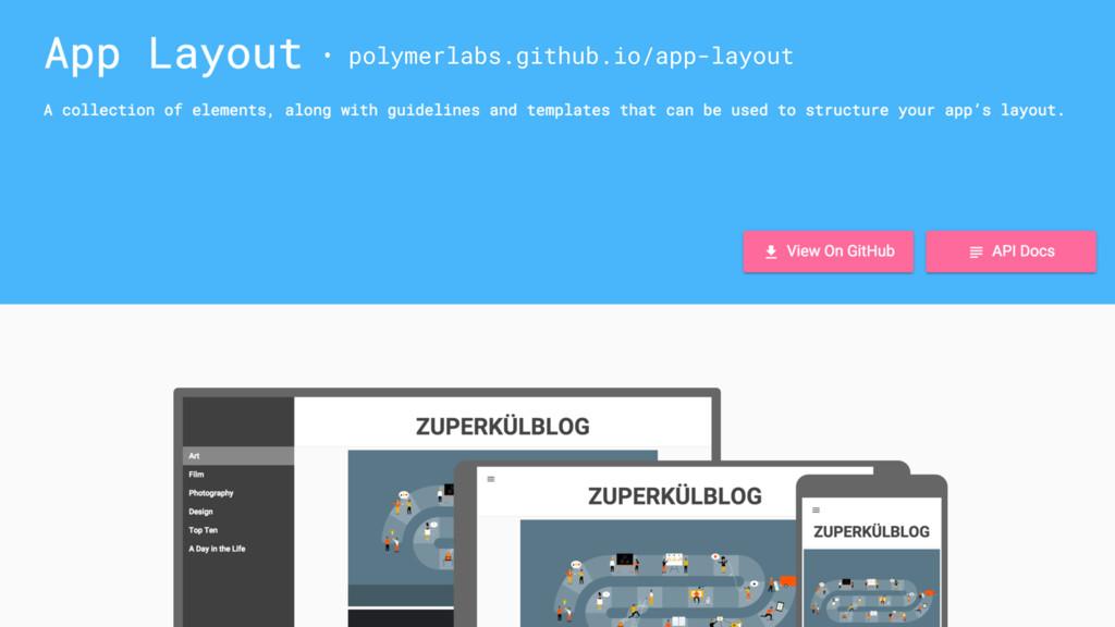 • polymerlabs.github.io/app-layout