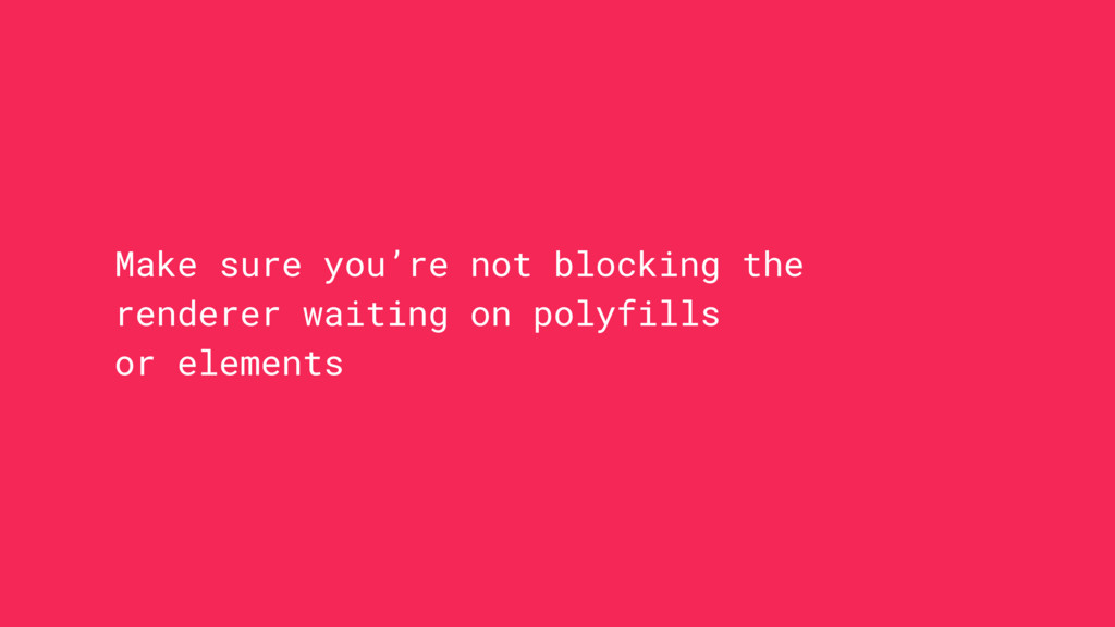 Make sure you're not blocking the renderer wait...