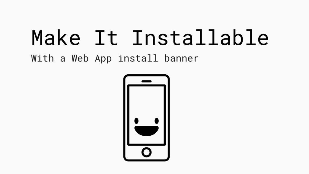 Make It Installable With a Web App install bann...