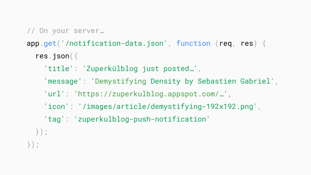 // On your server… app.get('/notification-data....