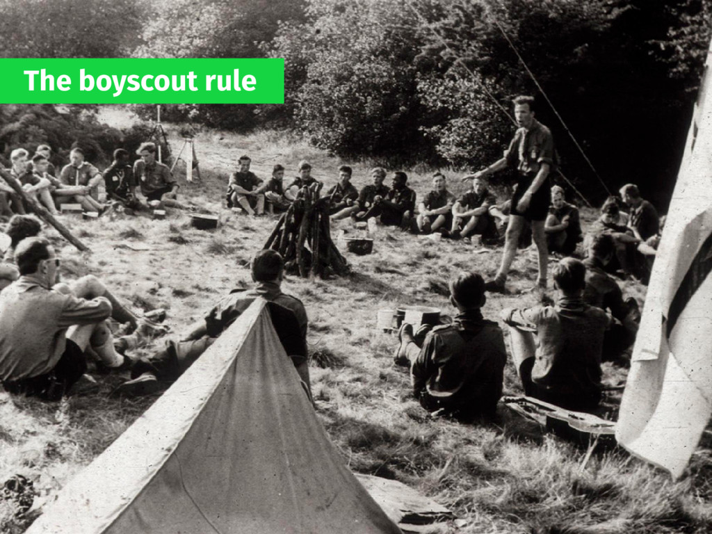 The boyscout rule