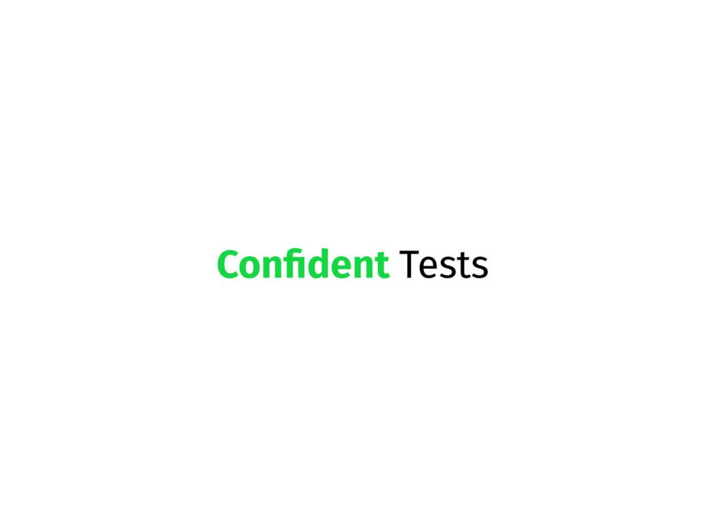 Confident Tests