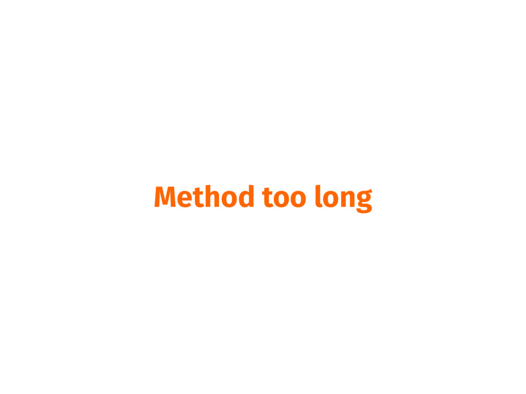 Method too long