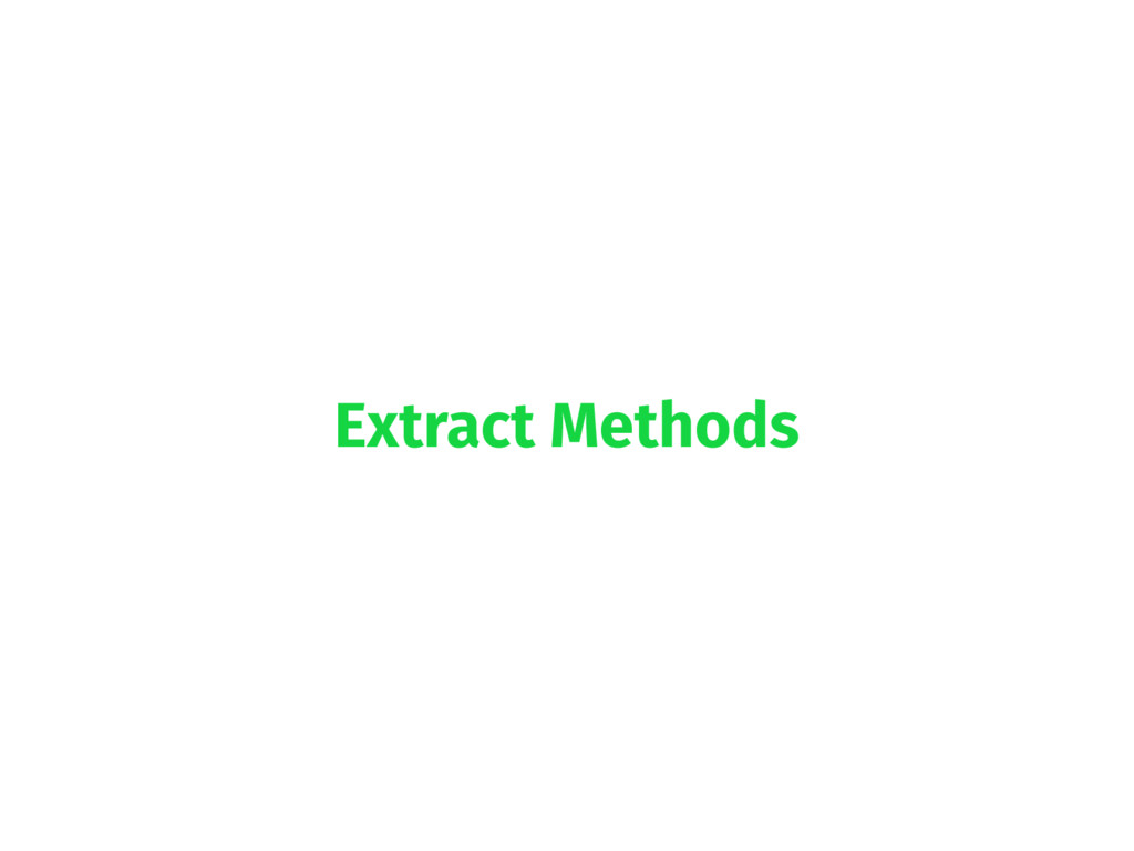 Extract Methods
