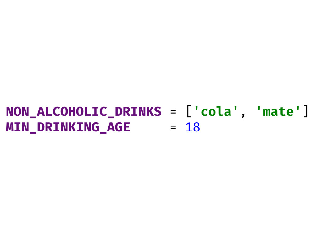 NON_ALCOHOLIC_DRINKS = ['cola', 'mate'] MIN_DRI...