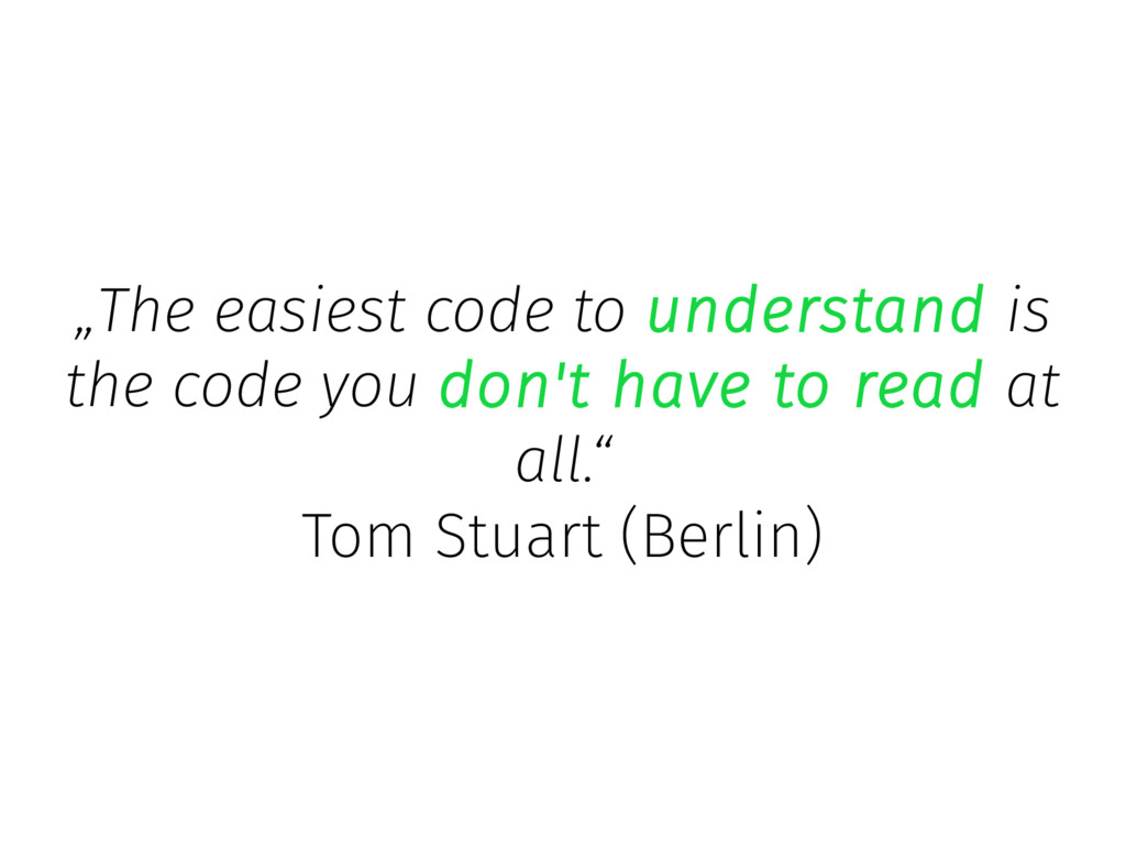 """The easiest code to understand is the code you..."