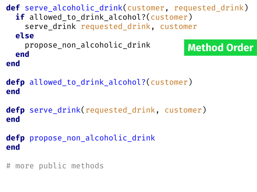 Method Order def serve_alcoholic_drink(customer...
